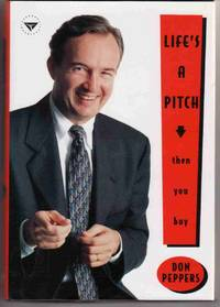 LIFE'S A PITCH...THEN YOU BUY [SIGNED by AUTHOR]