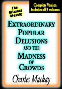 image of Extraordinary Popular Delusions and the Madness of Crowds (3 Volumes)