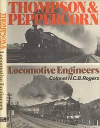 Thompson and Peppercorn, Locomotive Engineers