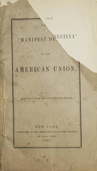 """The """"Manifest Destiny"""" of the American Union. Reprinted from the Westminster Review by  (1802-1877)]  Harriet - 1857 - from James Cummins Bookseller and Biblio.com"""