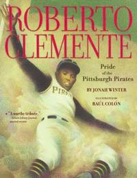 image of Roberto Clemente : Pride of the Pittsburgh Pirates