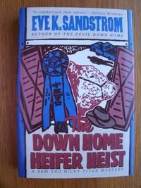 The Down Home Heiffer Heist