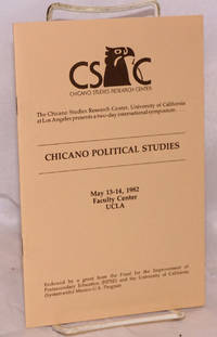 Chicano Political Studies; May 13-14, 1982, Faculty Center, UCLA