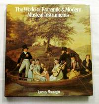 The World of Romantic & Modern Musical Instruments
