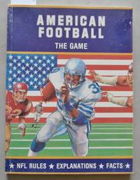 image of American Football : The Game : NFL Rules,  Explanations, Facts