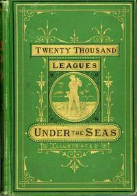 TWENTY THOUSAND LEAGUES UNDER THE SEAS; OR, THE MARVELLOUS AND EXCITING ADVENTURES OF PIERRE ARONNAX, CONSEIL HIS SERVANT, AND NED LAND, A CANADIAN HARPOONER... (Edition of James R. Osgood & Co.) Sold Only By Subscription