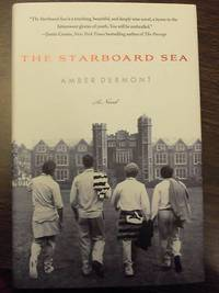 The Starboard Sea: A Novel (SIGNED, DATED & NYC)