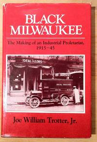 Black Milwaukee by  Joe W Trotter - Hardcover - 1985 - from Garnet Books and Biblio.com