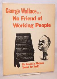 George Wallace... No friend of working people! His record in Alabama speaks for itself!