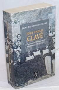 Josep Anself Clave; i el naixement del cant coral a Catalunya 1850-1874 by  Jaume Carbonell I Guberna - Paperback - First Edition - 2000 - from Bolerium Books Inc., ABAA/ILAB and Biblio.com