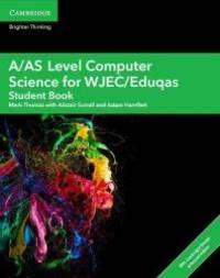 A/AS Level Computer Science for WJEC/Eduqas Student Book with Cambridge Elevate Enhanced Edition...