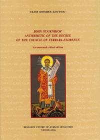 John Eugenikos' Antirrhetic of the Decree of the Council of Ferrara-Florence - An annotated...