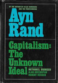 Capitalism:  The Unknown Ideal with Additional Articles By Nathaniel Branden, Alan Greenspan, and Robert Hessen by  Ayn Rand - First Edition - 1966-01-01 - from Barner Books (SKU: BB-051319-AC)