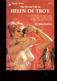 The Private Life of Helen Of Troy by  John ERSKINE - Paperback - 1st print thus - 1962 - from Mindstuff Books and Biblio.com