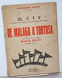 De Malaga a Tortosa; el CTV (Cuerpo de Tropas Voluntarias Italianas), con pr\'logo de S. E. El General Mario Bertie, Comandante del CTV, versión Española por el legionario Luis Maria Alberde