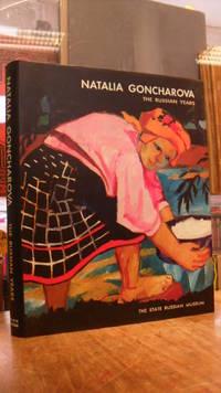 Natalia Goncharova - The Russian Years,