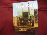 Iron Will. Memories of Vintage Tractors from the Readers of Farm & Ranch Living Magazine.