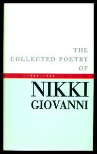 THE COLLECTED POETRY OF NIKKI GIOVANNI - 1968 - 1998