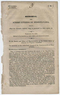 [drop-title] Memorial from sundry citizens of Pennsylvania, praying that the Cherokee Indians may be protected in their rights, &c.