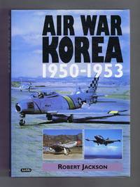 Air War Korea, 1950-1953 by Robert Jackson - First Edition - 1998 - from Bailgate Books Ltd and Biblio.com