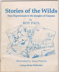 image of Stories of the Wilds : True Experiences in the Jungles of Guyana