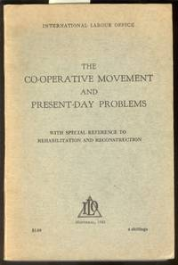 The Co-Operative Movement and Present-Day Problems: with Special  Reference to Rehabilitation and Reconstruction