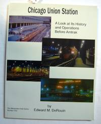 image of Chicago Union Station: A Look at its History and Operations Before Amtrak (THE MIDWESTERN RAIL SERIES, 1, Signed