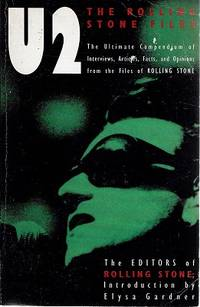 U2 The Rolling Stone Files:The Ultimate Compendium Of Interviews, Articles, Facts, And Opinions...