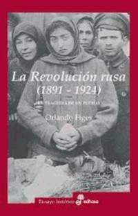 LA REVOLUCIÓN RUSA 1891-1924. La tragedia de un pueblo.