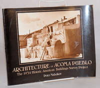 Architecture of Acoma Pueblo The 1934 Historic American Buildings Survey Project