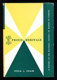 Proud Heritage:  A History of the National Council of Women of Canada