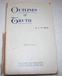 Outlines of Truth being Bible Talks on Important Subjects Connected with the Foundations of...