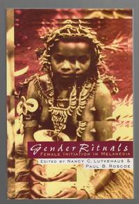 Gender Rituals:   Female Initiation in Melanesia
