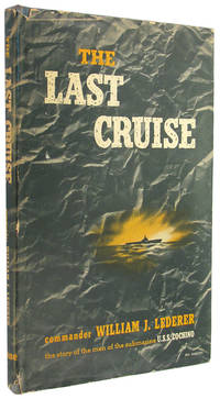 The Last Cruise: The Story of the Sinking of the Submarine, U.S.S. Cochino.
