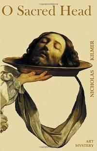 O Sacred Head: A Fred Taylor Art Mystery