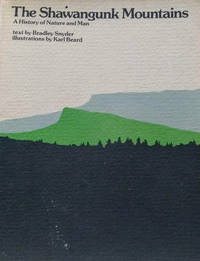 The Shawangunk Mountains:  A History of Nature and Man
