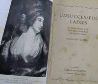 image of Unsuccessful Ladies : An intimate Account of the Aunts (official and unofficial) of the late Queen Victoria