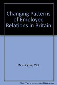 Changing Patterns of Employee Relations in Britain