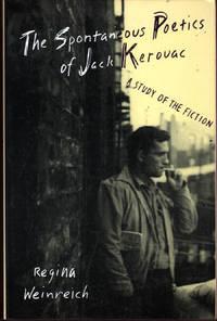 image of The Spontaneous Poetics of Jack Kerouac: A Study of the Fiction