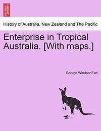 Enterprise in Tropical Australia. With Maps.