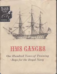 HMS Ganges 1866-1966: One Hundred Years of Training Boys for the Royal Navy