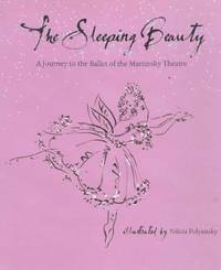 The Sleeping Beauty : A Journey to the Ballet of the Marinsky Theatre