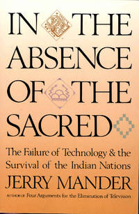 image of In the absence of the sacred : the failure of technology and the survival of the Indian nations