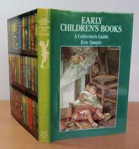 EARLY CHILDREN'S BOOKS. A Collector's Guide. by QUAYLE, Eric.: