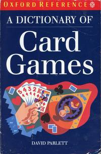 A DICTIONARY OF CARD GAMES (Oxford Paperback Reference)