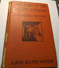 The Secret of the Barred Window: A Judy Bolton Mystery