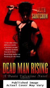 Dead Man Rising (Dante Valentine, Book 2) by Saintcrow, Lilith - 2006-09-01 Cover Chipped. See ou