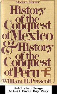 image of History of the Conquest of Mexico and History of the Conquest of Peru (Modern Library, 29.1)