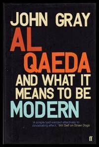 AL QAEDA - and What It Means to Be Modern