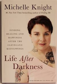 LIFE AFTER DARKNESS. Finding Healing & Happiness After the Cleveland Kidnappings